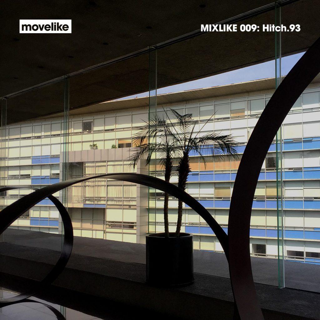 MIXLIKE 009: Hitch.93 artwork