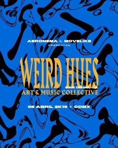 Weird Hues @ CDMX Poster